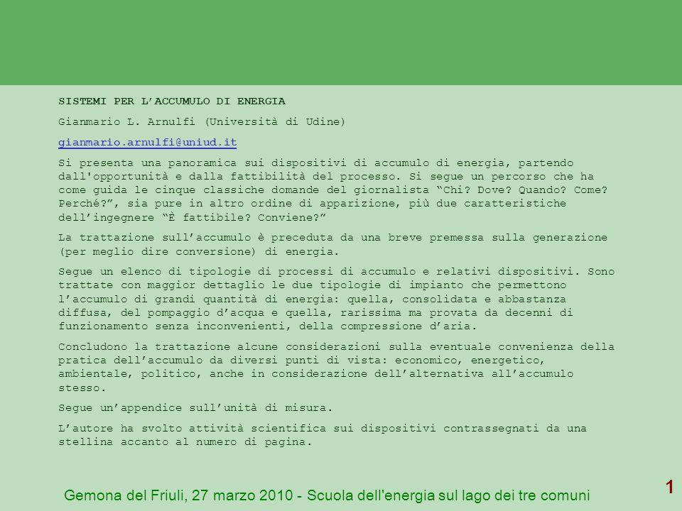 Gemona del Friuli, 27 marzo 2010 - Scuola dell'energia sul lago dei tre comuni 1 SISTEMI PER LACCUMULO DI ENERGIA Gianmario L. Arnulfi (Università di