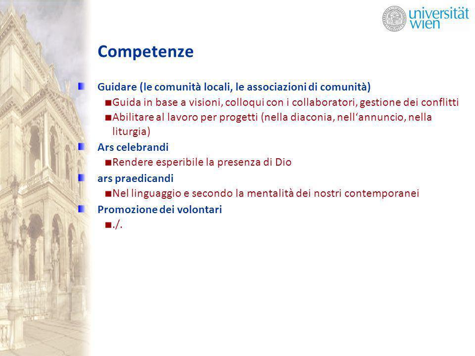 Competenze Guidare (le comunità locali, le associazioni di comunità) Guida in base a visioni, colloqui con i collaboratori, gestione dei conflitti Abi