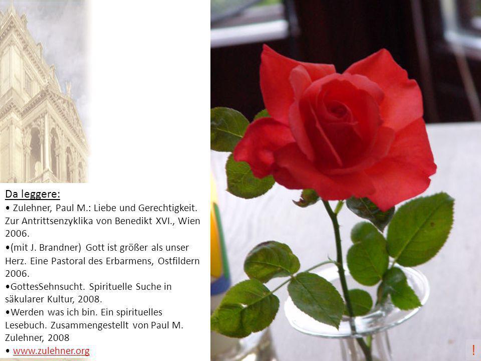 Da leggere: Zulehner, Paul M.: Liebe und Gerechtigkeit.