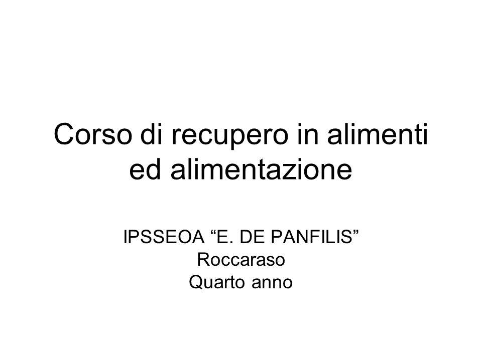 Corso di recupero in alimenti ed alimentazione IPSSEOA E. DE PANFILIS Roccaraso Quarto anno