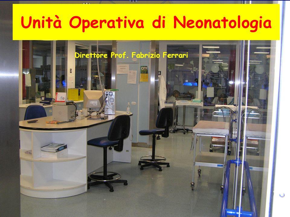 Unità Operativa di Neonatologia Direttore Prof. Fabrizio Ferrari