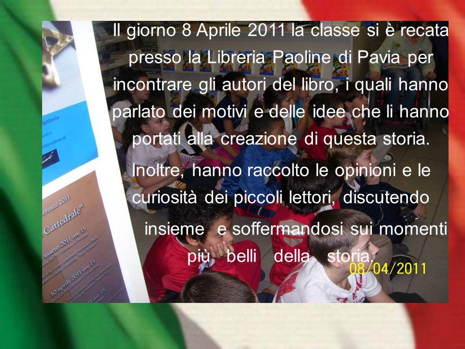 Il giorno 8 Aprile 2011 la classe si è recata presso la Libreria Paoline di Pavia per incontrare gli autori del libro, i quali hanno parlato dei motivi e delle idee che li hanno portati alla creazione di questa storia.