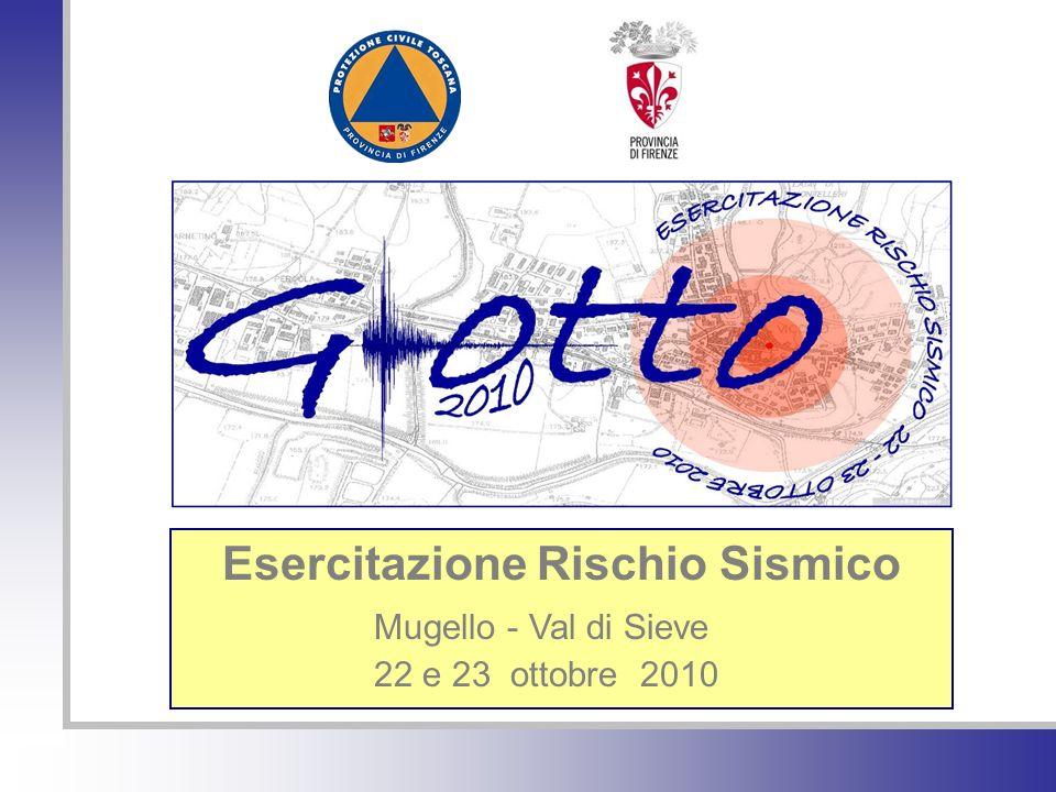 Servizio Protezione Civile Provincia di Firenze Esercitazione Rischio Sismico Mugello - Val di Sieve 22 e 23 ottobre 2010