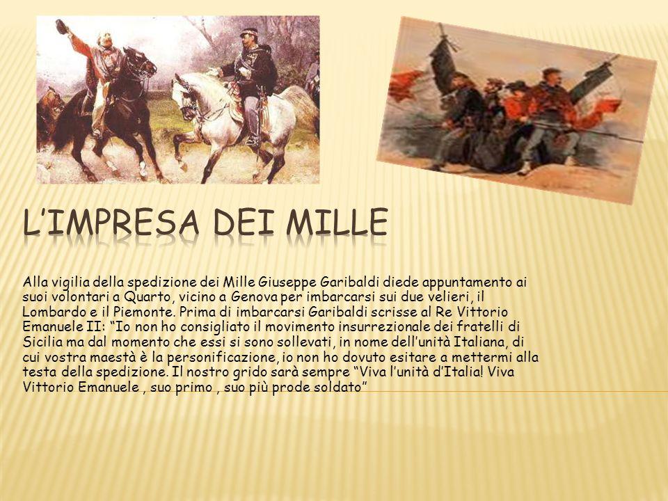 Alla vigilia della spedizione dei Mille Giuseppe Garibaldi diede appuntamento ai suoi volontari a Quarto, vicino a Genova per imbarcarsi sui due velie