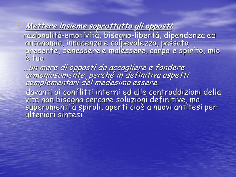 Mettere insieme soprattutto gli opposti: Mettere insieme soprattutto gli opposti: razionalità-emotività, bisogno-libertà, dipendenza ed autonomia, inn