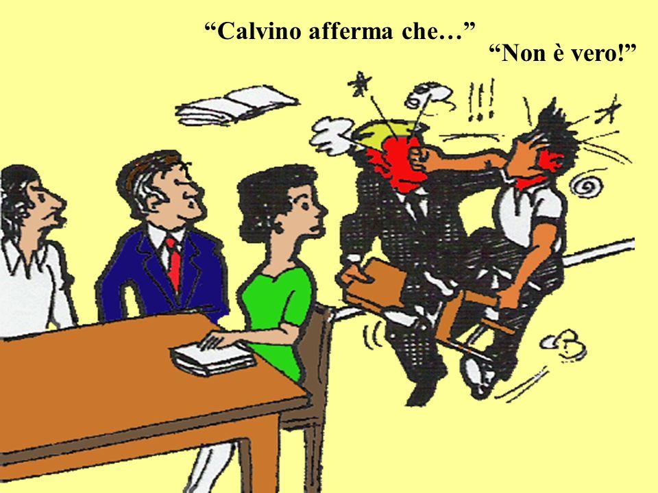 Calvino afferma che… Non è vero!