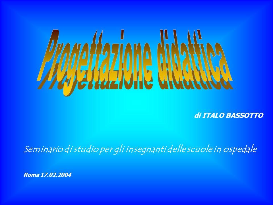 Seminario di studio per gli insegnanti delle scuole in ospedale Roma 17.02.2004 di ITALO BASSOTTO
