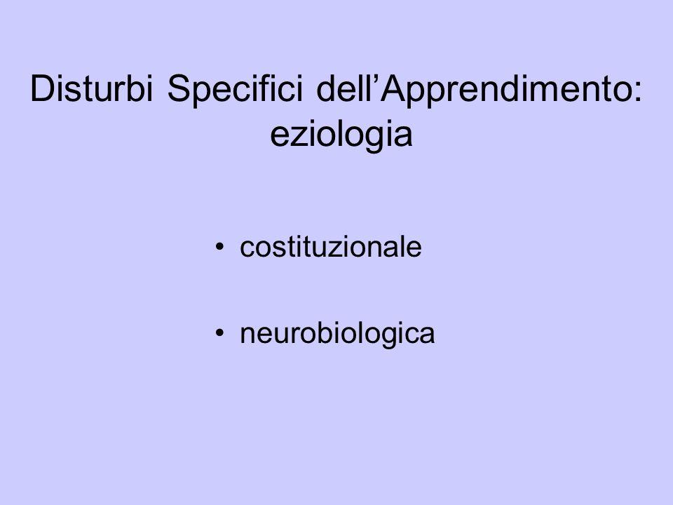 Disturbi Specifici dellApprendimento: eziologia costituzionale neurobiologica