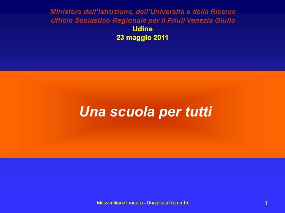 Massimiliano Fiorucci - Università Roma Tre 1 Una scuola per tutti Ministero dellIstruzione, dellUniversità e della Ricerca Ufficio Scolastico Regiona