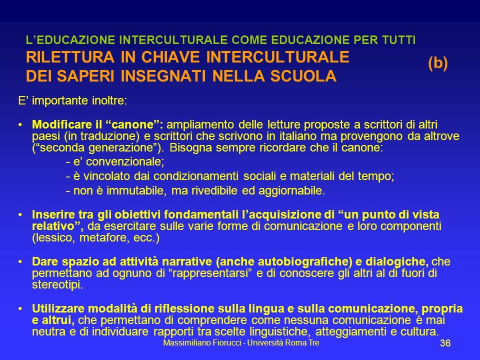 Massimiliano Fiorucci - Università Roma Tre 36 LEDUCAZIONE INTERCULTURALE COME EDUCAZIONE PER TUTTI RILETTURA IN CHIAVE INTERCULTURALE DEI SAPERI INSE