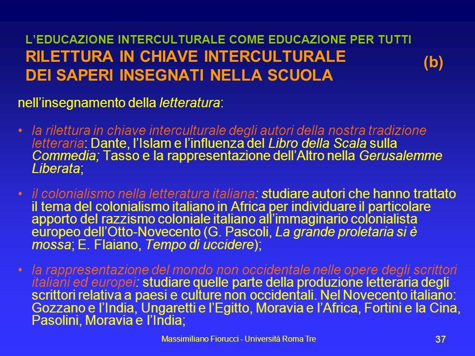 Massimiliano Fiorucci - Università Roma Tre 37 LEDUCAZIONE INTERCULTURALE COME EDUCAZIONE PER TUTTI RILETTURA IN CHIAVE INTERCULTURALE DEI SAPERI INSE