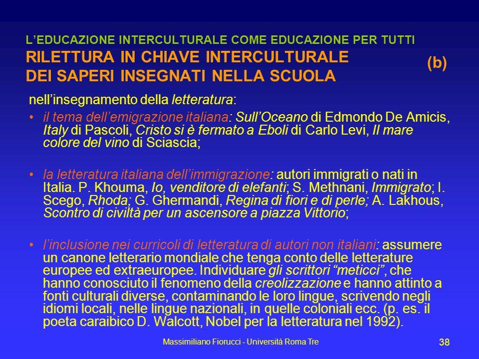 Massimiliano Fiorucci - Università Roma Tre 38 LEDUCAZIONE INTERCULTURALE COME EDUCAZIONE PER TUTTI RILETTURA IN CHIAVE INTERCULTURALE DEI SAPERI INSE