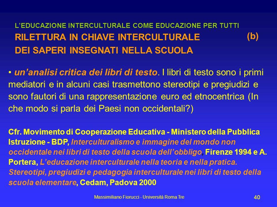 Massimiliano Fiorucci - Università Roma Tre 40 unanalisi critica dei libri di testo. I libri di testo sono i primi mediatori e in alcuni casi trasmett