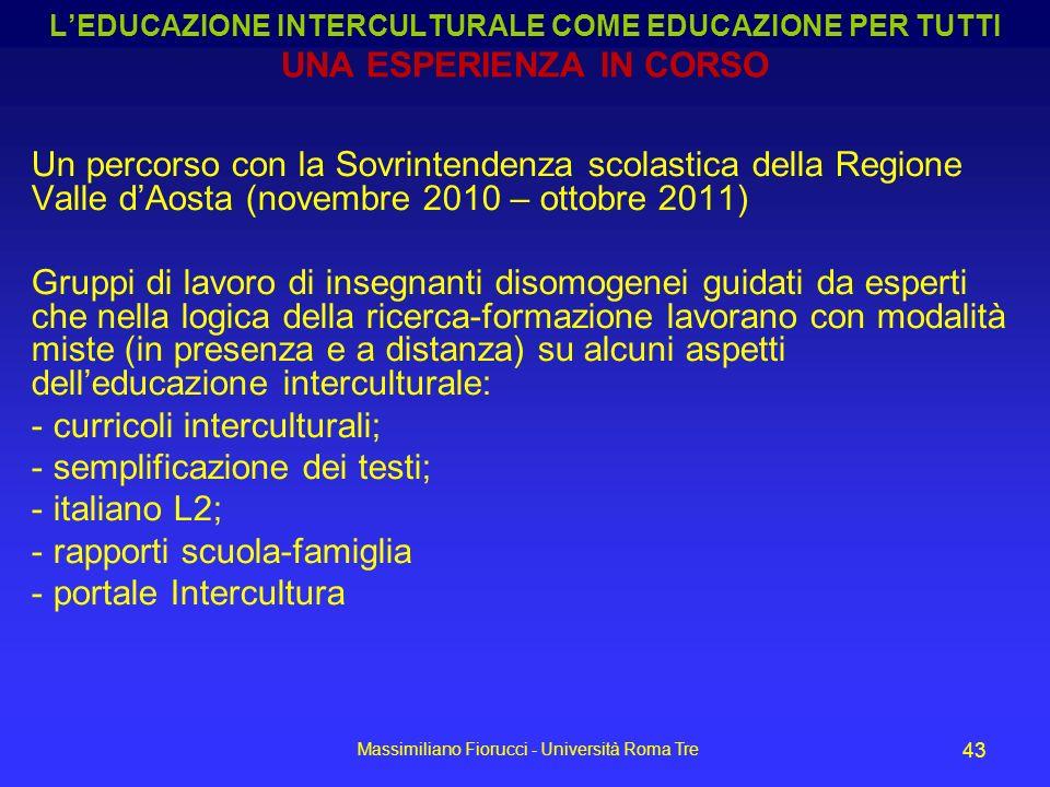 Massimiliano Fiorucci - Università Roma Tre 43 Un percorso con la Sovrintendenza scolastica della Regione Valle dAosta (novembre 2010 – ottobre 2011)