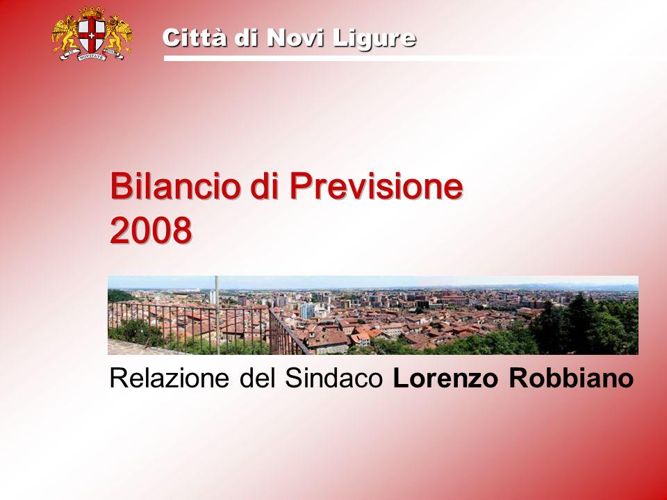 Città di Novi Ligure Bilancio di Previsione 2008 - relazione del Sindaco La sicurezza In questi anni abbiamo messo in atto una strategia per aumentare il controllo del territorio.