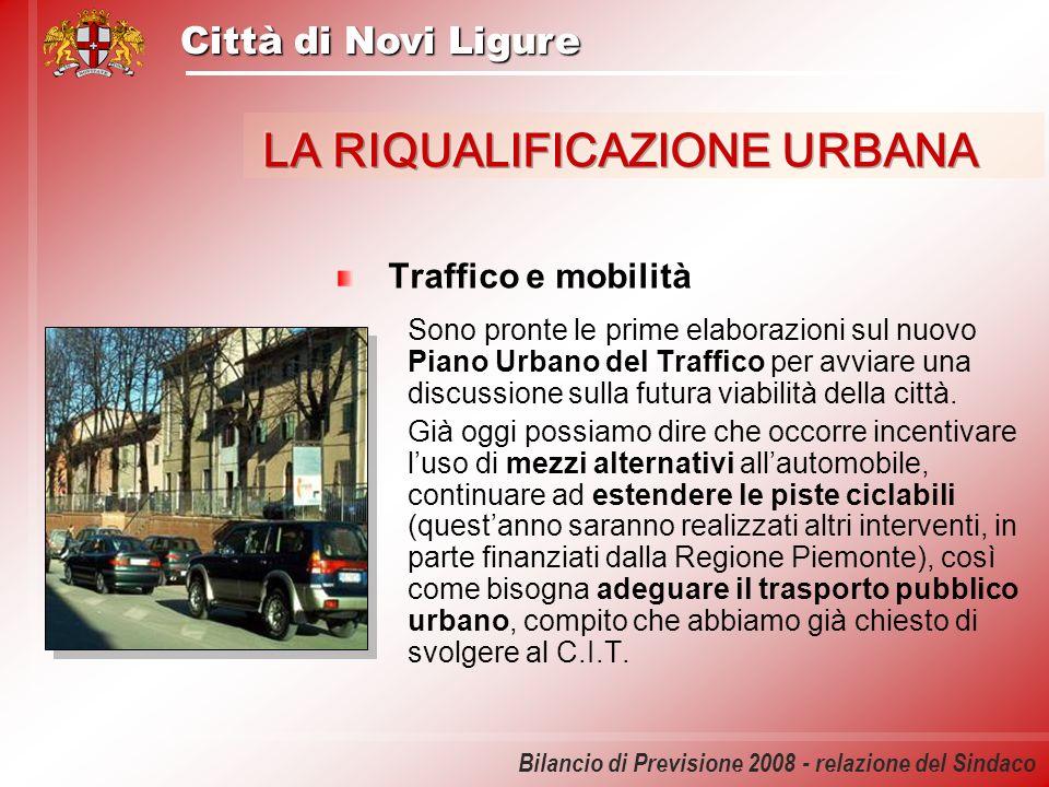 Città di Novi Ligure Bilancio di Previsione 2008 - relazione del Sindaco Traffico e mobilità Sono pronte le prime elaborazioni sul nuovo Piano Urbano
