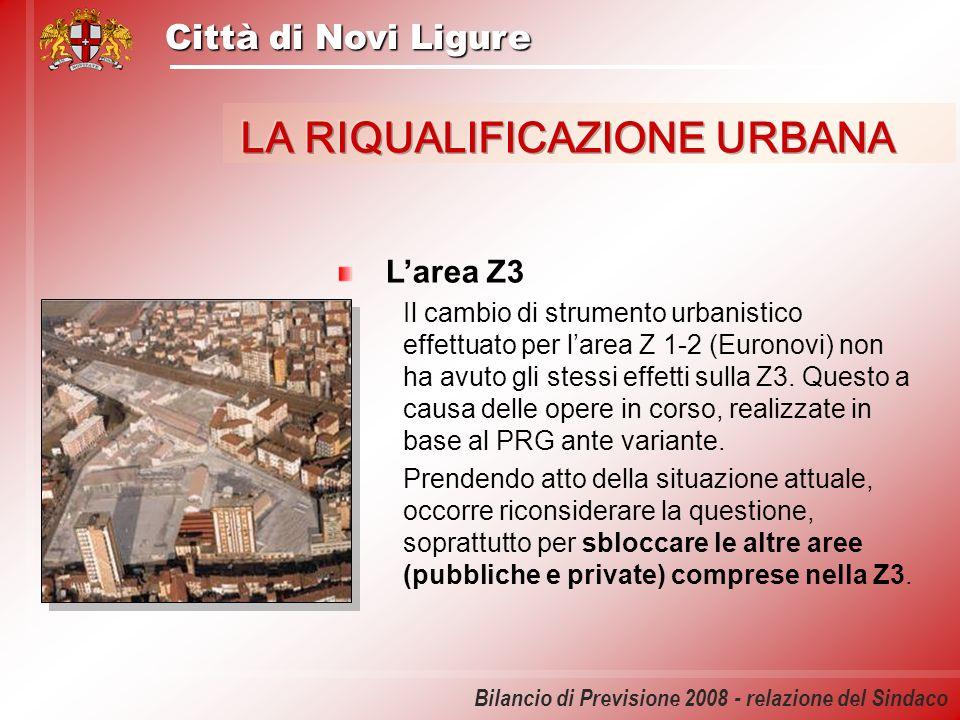 Città di Novi Ligure Bilancio di Previsione 2008 - relazione del Sindaco Larea Z3 Il cambio di strumento urbanistico effettuato per larea Z 1-2 (Euron