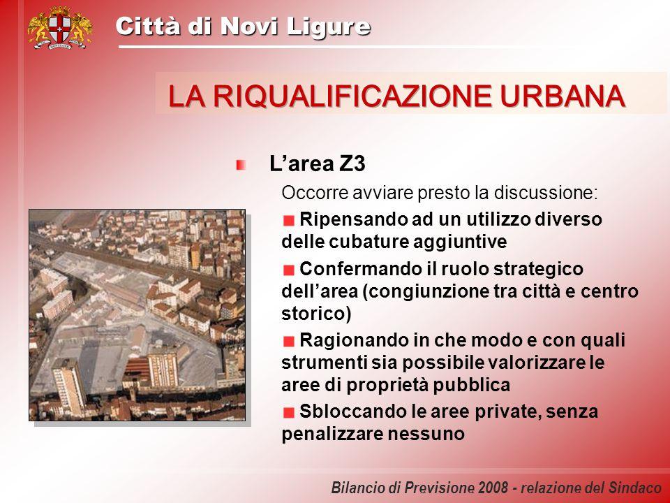 Città di Novi Ligure Bilancio di Previsione 2008 - relazione del Sindaco Larea Z3 Occorre avviare presto la discussione: Ripensando ad un utilizzo div