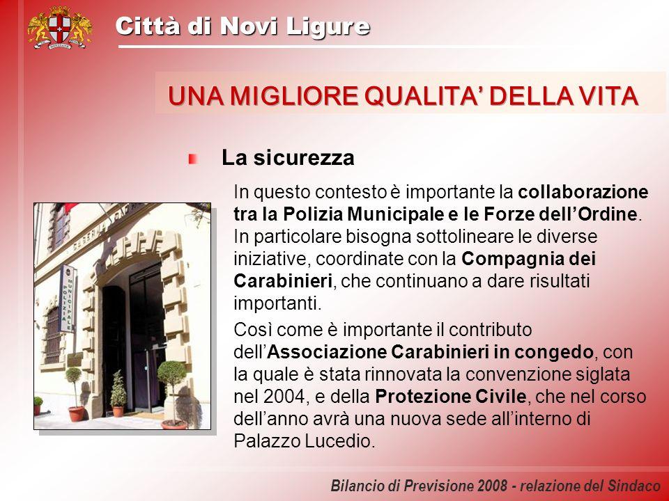 Città di Novi Ligure Bilancio di Previsione 2008 - relazione del Sindaco La sicurezza In questo contesto è importante la collaborazione tra la Polizia