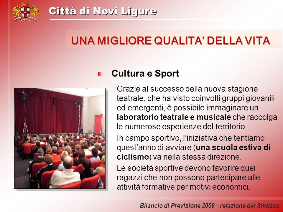 Città di Novi Ligure Bilancio di Previsione 2008 - relazione del Sindaco Cultura e Sport Grazie al successo della nuova stagione teatrale, che ha vist