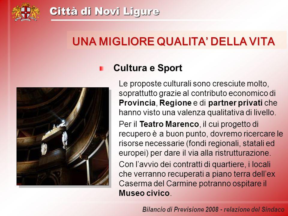 Città di Novi Ligure Bilancio di Previsione 2008 - relazione del Sindaco Cultura e Sport Le proposte culturali sono cresciute molto, soprattutto grazi