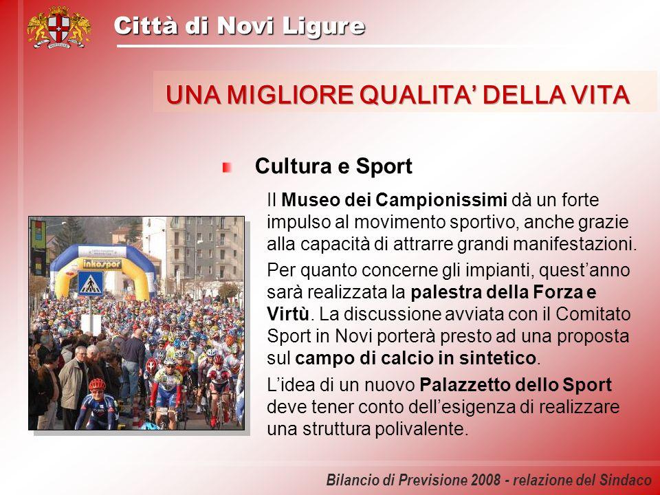 Città di Novi Ligure Bilancio di Previsione 2008 - relazione del Sindaco Cultura e Sport Il Museo dei Campionissimi dà un forte impulso al movimento s