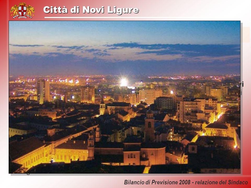 Città di Novi Ligure Bilancio di Previsione 2008 - relazione del Sindaco Una politica per la città Negare drasticamente la fase di sviluppo dellarea n