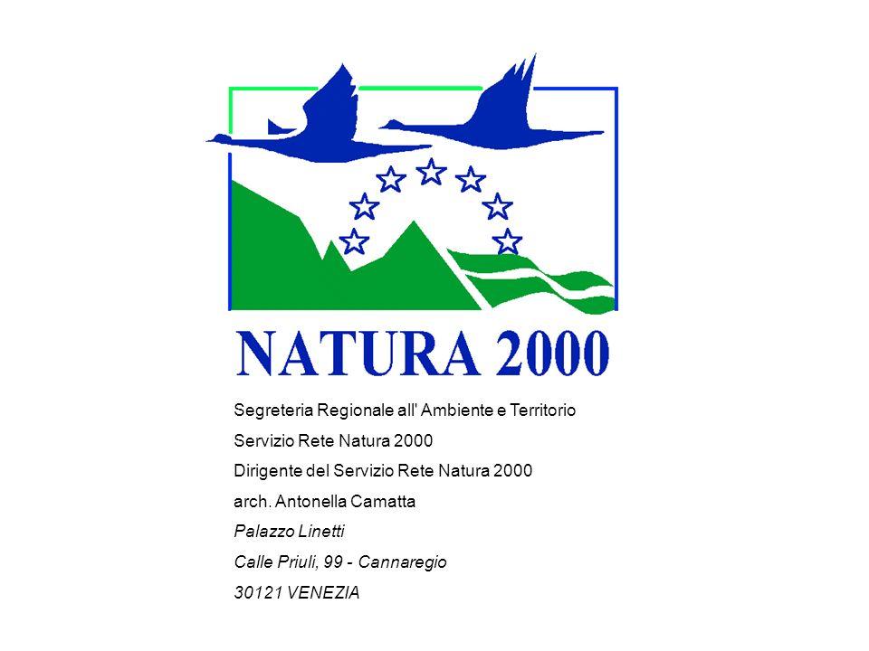 Segreteria Regionale all' Ambiente e Territorio Servizio Rete Natura 2000 Dirigente del Servizio Rete Natura 2000 arch. Antonella Camatta Palazzo Line