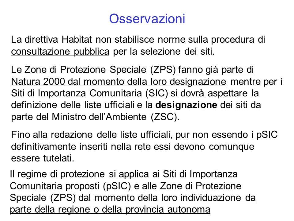 Le Zone di Protezione Speciale (ZPS) fanno già parte di Natura 2000 dal momento della loro designazione mentre per i Siti di Importanza Comunitaria (S