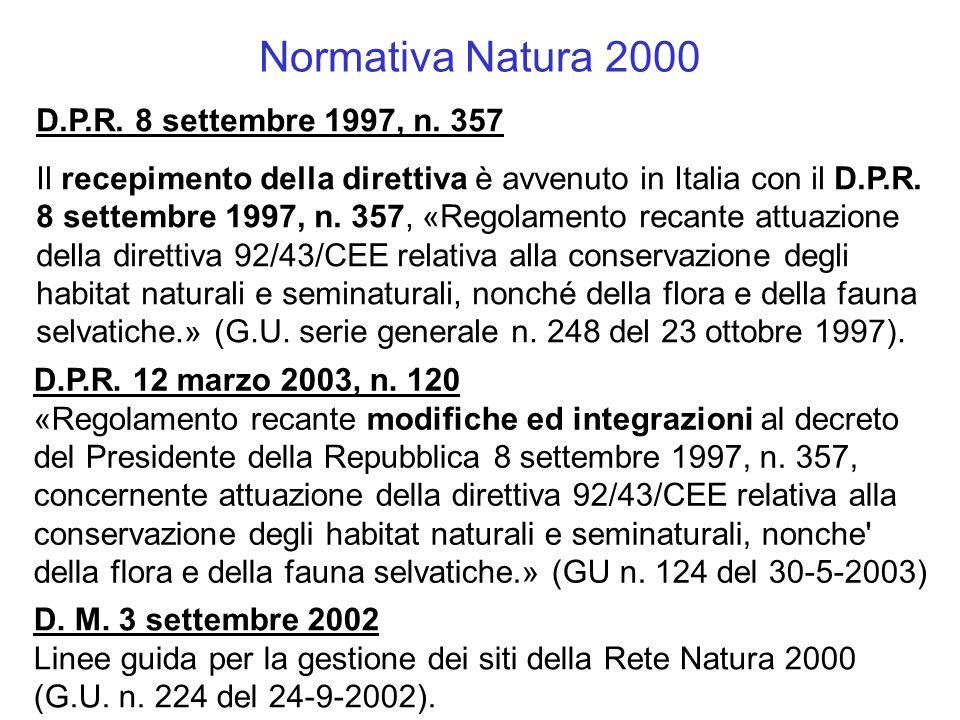 D.P.R. 8 settembre 1997, n. 357 Il recepimento della direttiva è avvenuto in Italia con il D.P.R. 8 settembre 1997, n. 357, «Regolamento recante attua