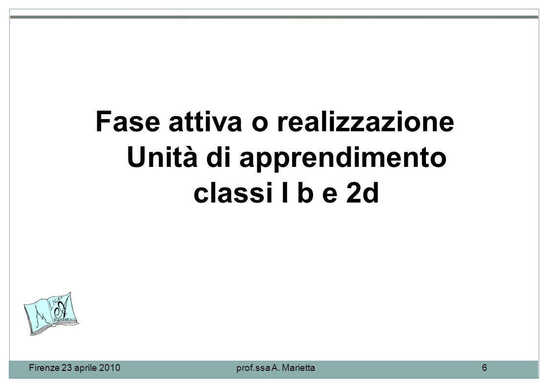 Firenze 23 aprile 2010prof.ssa A. Marietta6.