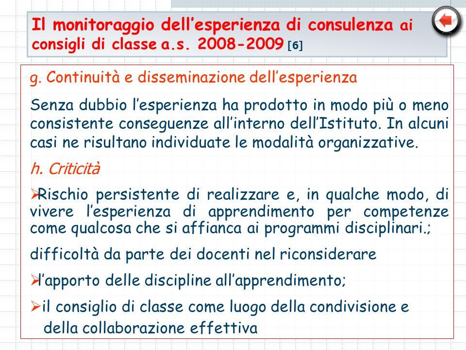 Il monitoraggio dellesperienza di consulenza ai consigli di classe a.s. 2008-2009 [6] g. Continuità e disseminazione dellesperienza Senza dubbio lespe