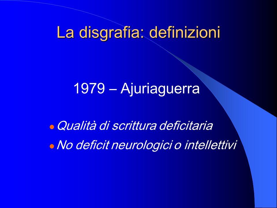 La disgrafia: definizioni 1993 – Hamstra-Bletz e Blöte Disturbo abilità esecutive Prestazione grafica scadente Bambini intelligenza normale No danni neurologici o percettivo motori