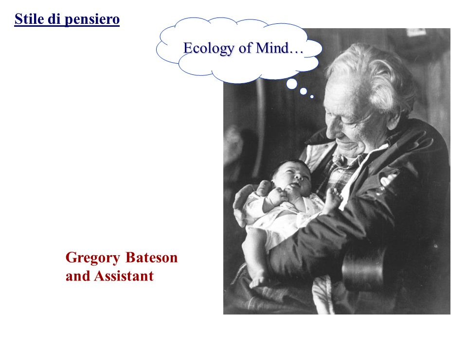 Gregory Bateson and Assistant Ecology of Mind… Stile di pensiero