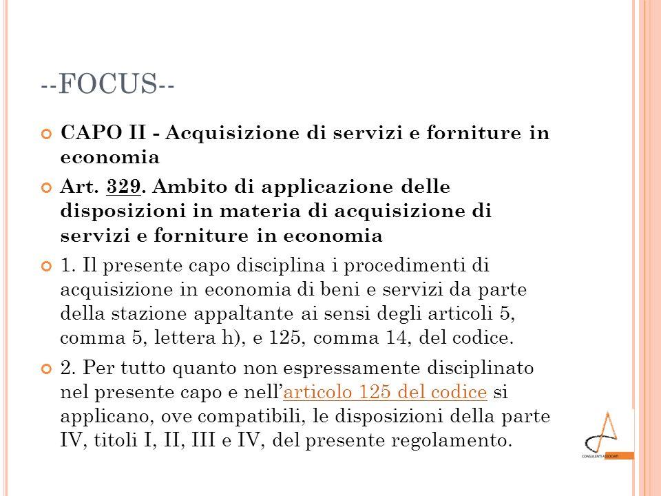 --FOCUS-- CAPO II - Acquisizione di servizi e forniture in economia Art. 329. Ambito di applicazione delle disposizioni in materia di acquisizione di