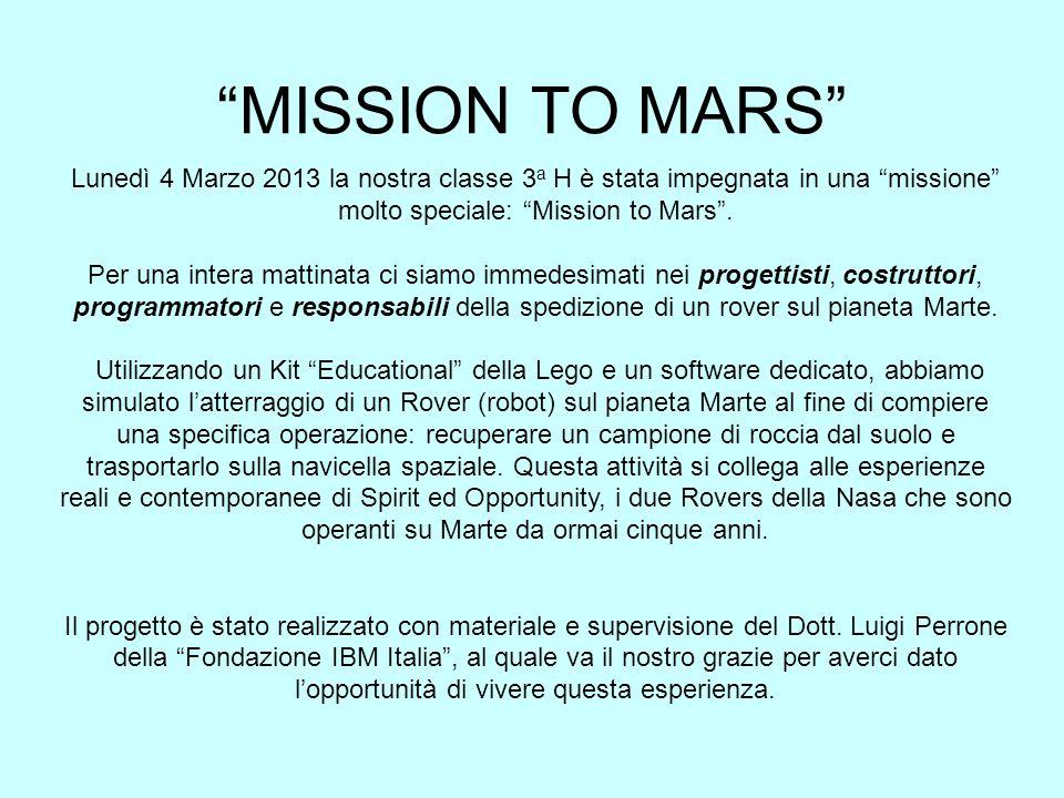 Lunedì 4 Marzo 2013 la nostra classe 3 a H è stata impegnata in una missione molto speciale: Mission to Mars. Per una intera mattinata ci siamo immede