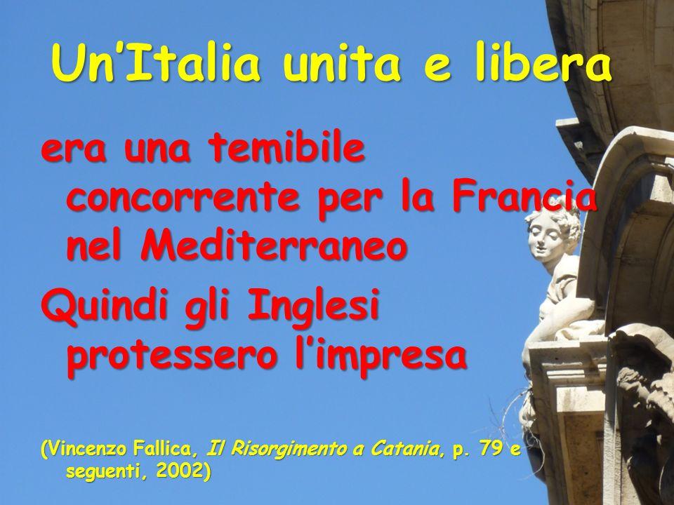 UnItalia unita e libera era una temibile concorrente per la Francia nel Mediterraneo Quindi gli Inglesi protessero limpresa (Vincenzo Fallica, Il Riso