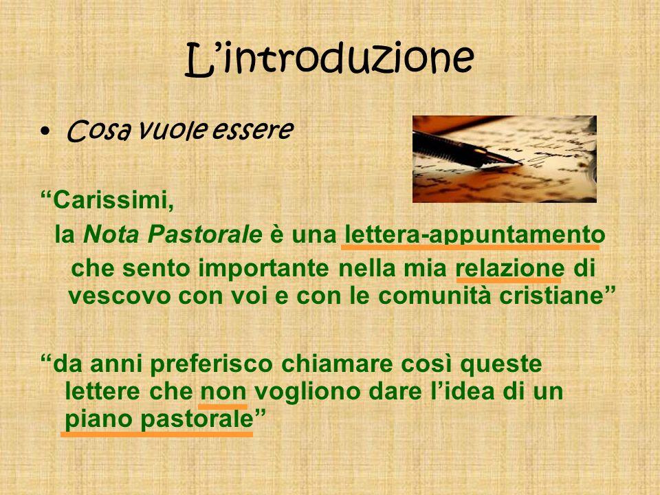 Lintroduzione Cosa vuole essere Carissimi, la Nota Pastorale è una lettera-appuntamento che sento importante nella mia relazione di vescovo con voi e