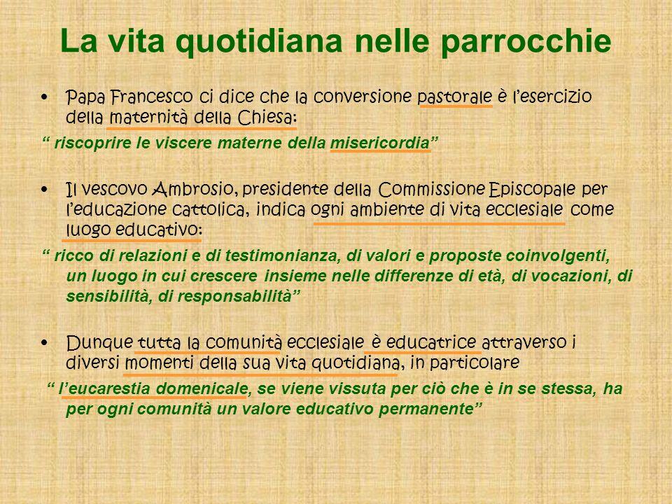 La vita quotidiana nelle parrocchie Papa Francesco ci dice che la conversione pastorale è lesercizio della maternità della Chiesa: riscoprire le visce