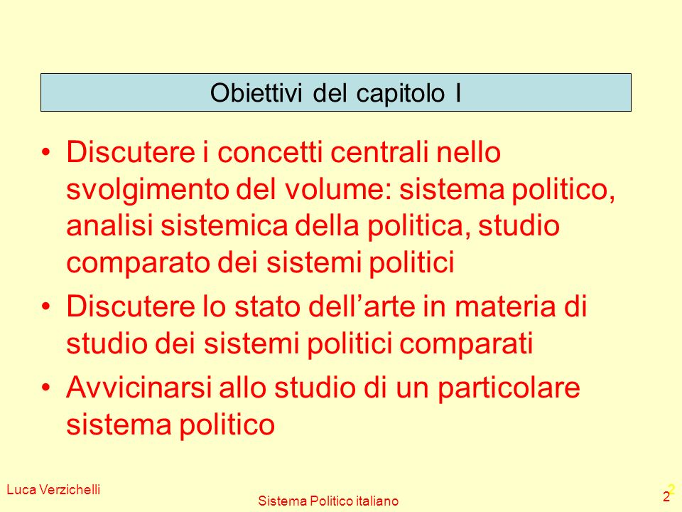 2 Discutere i concetti centrali nello svolgimento del volume: sistema politico, analisi sistemica della politica, studio comparato dei sistemi politic