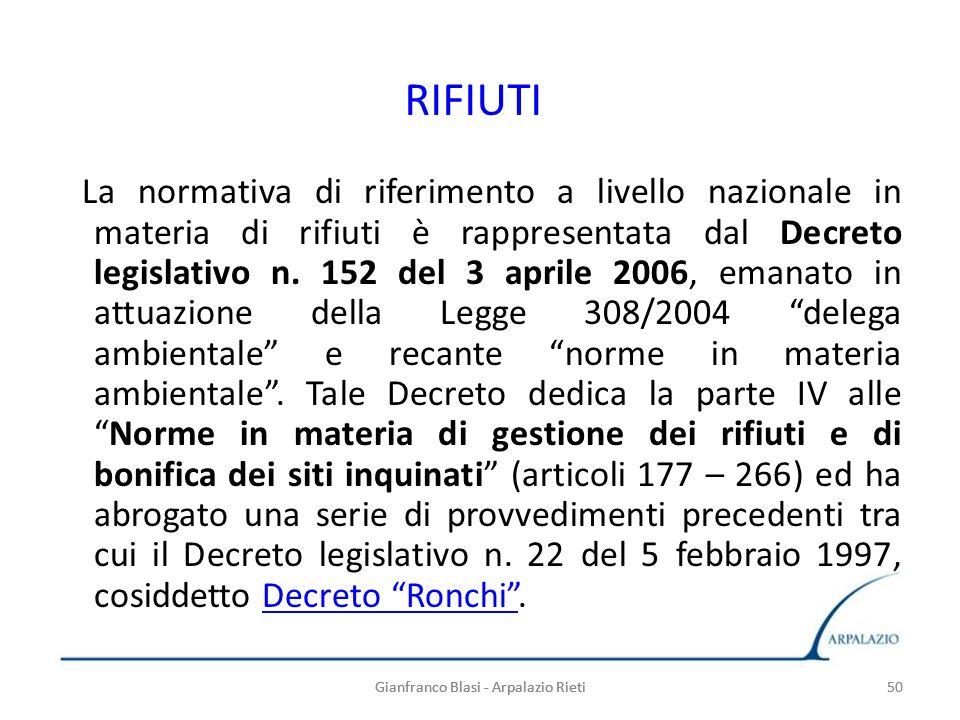 50 RIFIUTI La normativa di riferimento a livello nazionale in materia di rifiuti è rappresentata dal Decreto legislativo n. 152 del 3 aprile 2006, ema