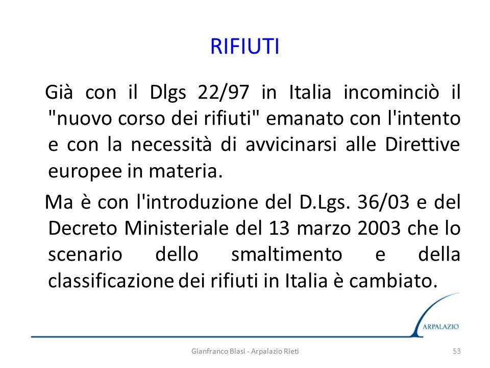 53 RIFIUTI Già con il Dlgs 22/97 in Italia incominciò il