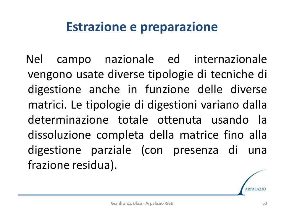 63 Estrazione e preparazione Nel campo nazionale ed internazionale vengono usate diverse tipologie di tecniche di digestione anche in funzione delle d