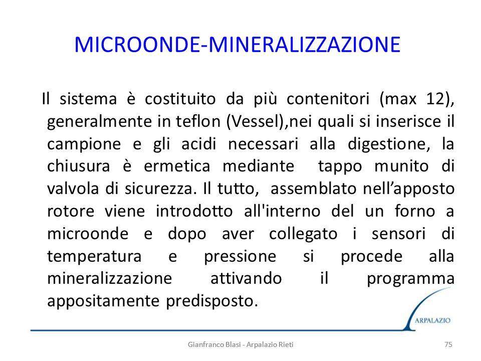 75 MICROONDE-MINERALIZZAZIONE Il sistema è costituito da più contenitori (max 12), generalmente in teflon (Vessel),nei quali si inserisce il campione