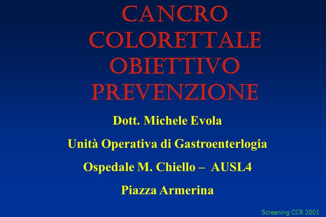 Screening CCR 2001 Incidenza mondiale del cancro colorettale Tassi di mortalità su 100.000 abitanti Alta Media Bassa Nessun dato disponibile Parkin D.M.