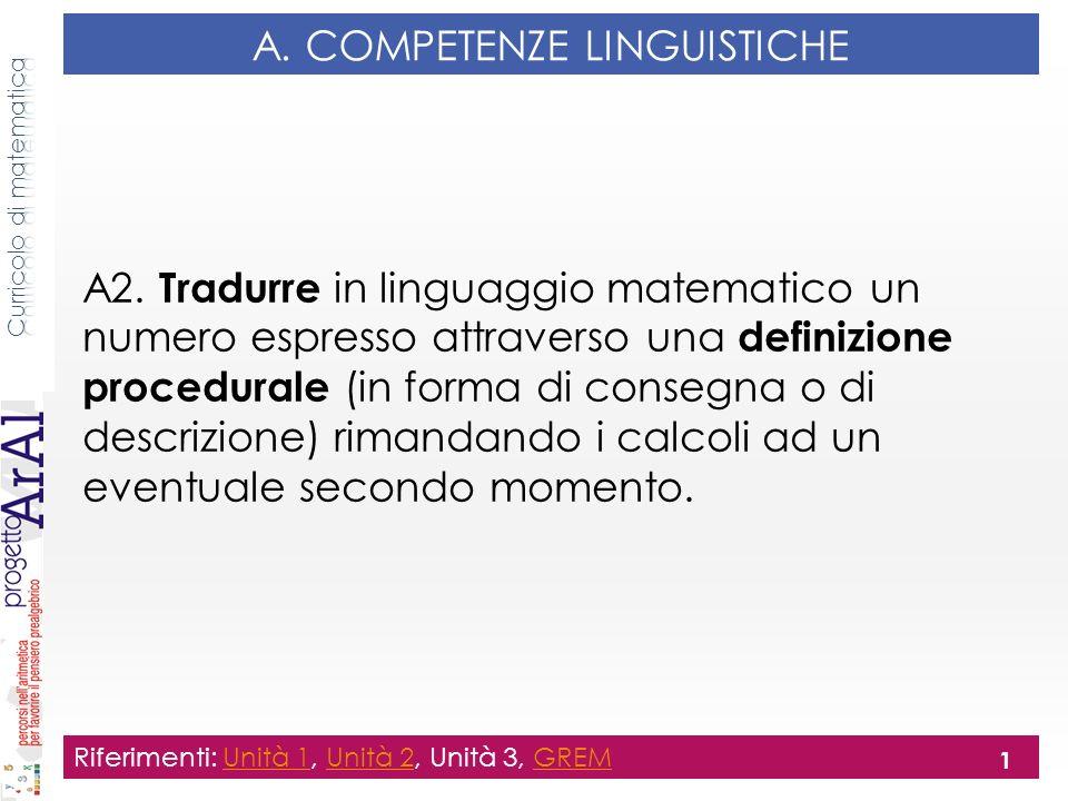 A. COMPETENZE LINGUISTICHE A2. Tradurre in linguaggio matematico un numero espresso attraverso una definizione procedurale (in forma di consegna o di