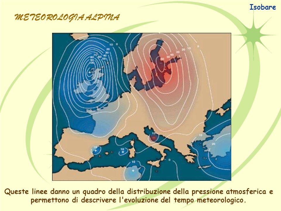 Queste linee danno un quadro della distribuzione della pressione atmosferica e permettono di descrivere l'evoluzione del tempo meteorologico. Isobare