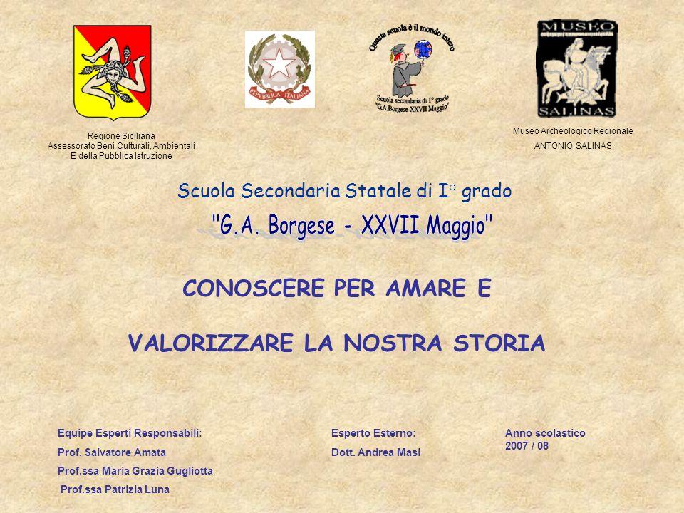 Regione Siciliana Assessorato Beni Culturali, Ambientali E della Pubblica Istruzione Museo Archeologico Regionale ANTONIO SALINAS Scuola Secondaria St