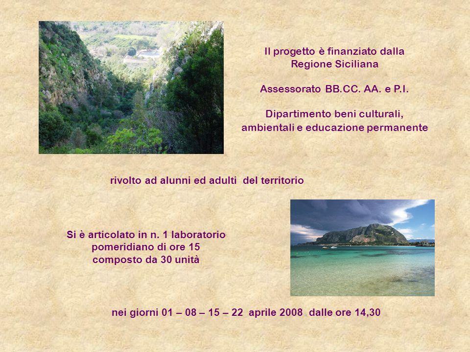 Il progetto è finanziato dalla Regione Siciliana Assessorato BB.CC. AA. e P.I. Dipartimento beni culturali, ambientali e educazione permanente rivolto