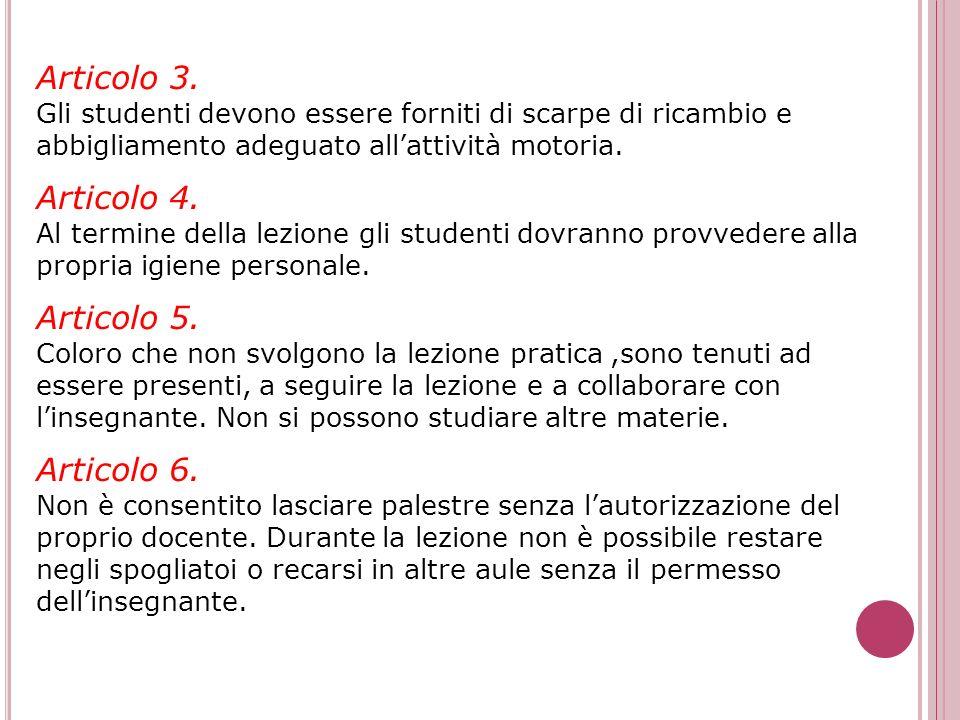 Articolo 1. Al suono della campana gli studenti della classe che hanno lezione di educazione fisica, si devono recare con linsegnante negli spogliatoi